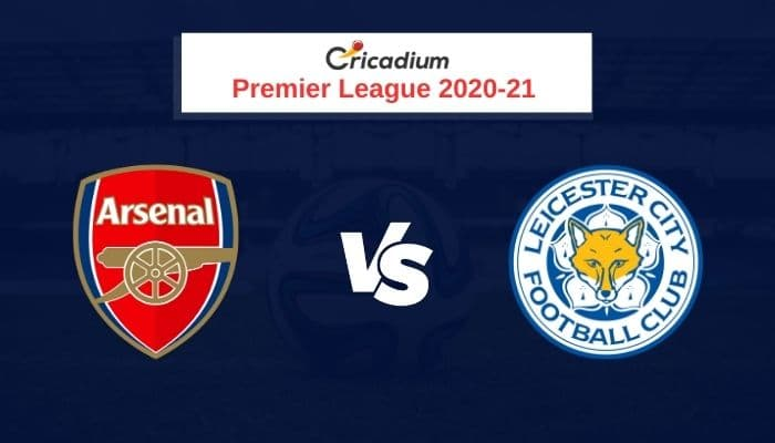 Premier League 2020-21 Round 6 Arsenal vs Leicester City Prediction & Dream11 Team Today