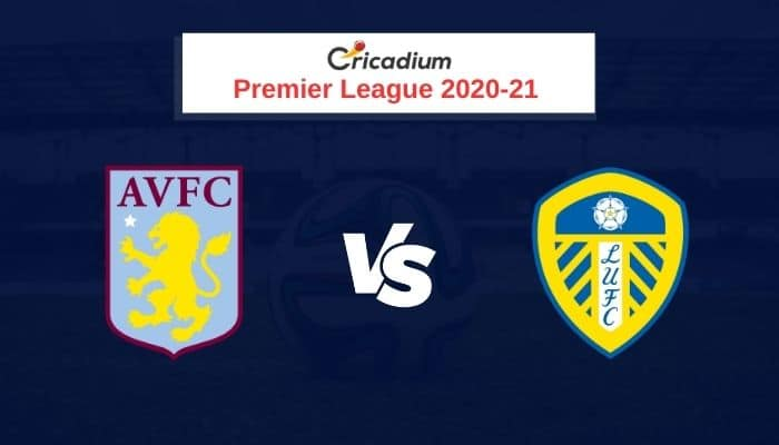 Premier League 2020-21 Round 6 Aston Villa vs Leeds Prediction & Dream11 Team Today