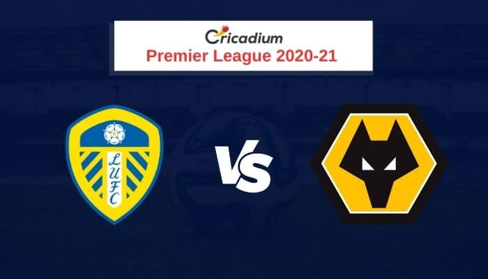 Premier League 2020-21 Round 5 Leeds vs Wolverhampton Prediction & Dream11 Team Today