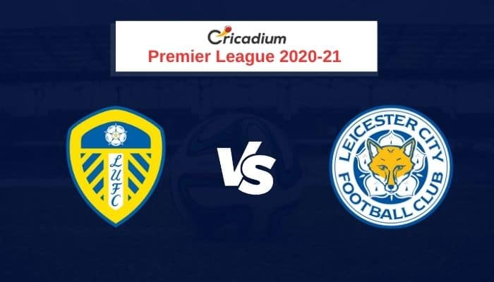 Premier League 2020-21 Round 7 Leeds vs Leicester City Prediction & Dream11 Team Today