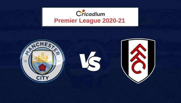 Premier League 2020-21 Round 11 Manchester City vs Fulham Prediction & Dream11 Team Today