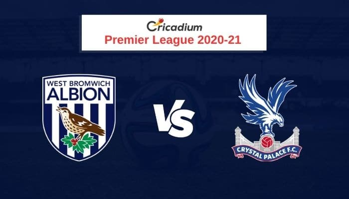 Premier League 2020-21 Round 11 West Bromwich Albion vs Crystal Palace Prediction