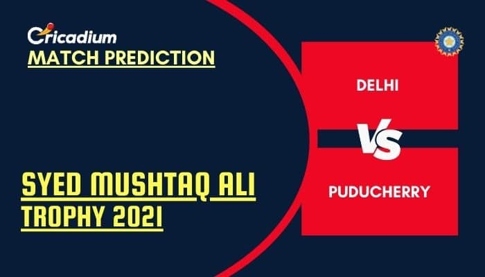Syed Mushtaq Ali Trophy 2021 Elite Group E DEL vs PDC Match Prediction