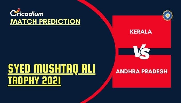 KER vs AP Match Prediction Who Will Win Today Syed Mushtaq Ali Trophy 2021 Elite Group E