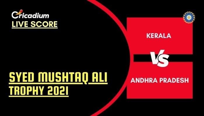 Syed Mushtaq Ali Trophy 2021 Live Score: KER vs AP Elite Group E Live Cricket Score Ball by Ball Commentary, Scorecard & Results