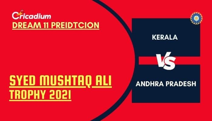 KER vs AP Dream11 Team: Syed Mushtaq Ali Trophy 2021 Elite Group E Kerala vs Andhra Dream11