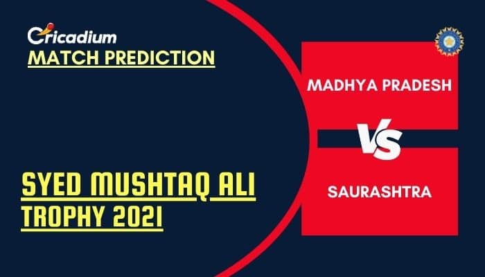 MP vs SAUR Match Prediction Who Will Win Today Syed Mushtaq Ali Trophy 2021 Elite Group D