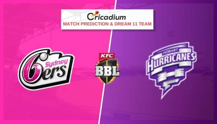 Big Bash League 2020-21 Match 52 SYS vs HOH Prediction and Dream11 Team Today