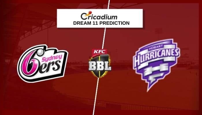 SIX vs HUR Dream11 Team: BBL 2020-21 Match 52 Sydney Sixers vs Hobart Hurricanes Dream11
