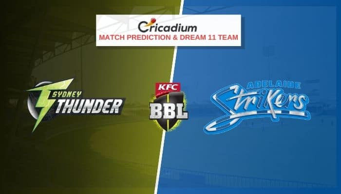 Big Bash League 2020-21 Match 51 SYT vs ADS Prediction and Dream11 Team Today